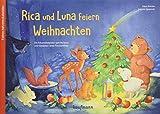 Rica und Luna feiern Weihnachten: Ein Adventskalender zum Vorlesen und Gestalten eines Fensterbildes