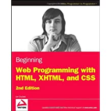 Beginning Web Programming with HTML, XHTML, and CSS by Jon Duckett (2008-04-28)