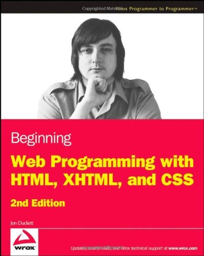 Beginning Web Programming with HTML, XHTML, and CSS (Wrox Programmer to Programmer) by Jon Duckett (24-Apr-2008) Paperback