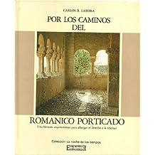 Por los Caminos del Románico Porticado (La noche de los tiempos)