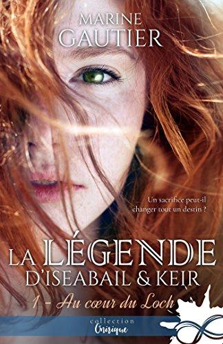 Au coeur du Loch: La légende d'Iseabail & Keir, T1