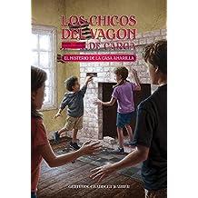 El misterio de la casa amarilla (Spanish Edition): 3 (Boxcar Children Mysteries)