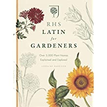 RHS Latin for Gardeners: Over 3,000 Plant Names Explained and Explored by The Royal Horticultural Society (2012-10-01)