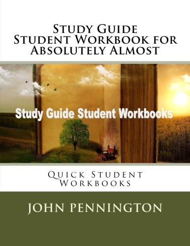Study Guide Student Workbook for Absolutely Almost: Quick Student Workbooks
