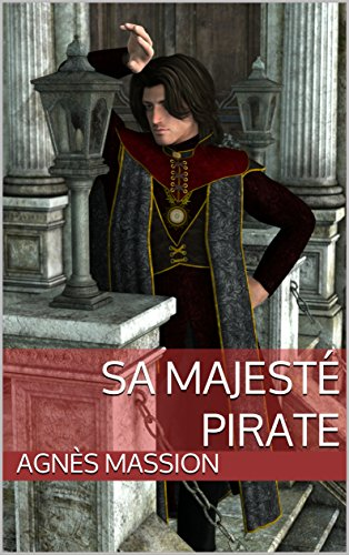 Sa Majesté Pirate (French Edition)