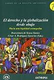 El Derecho Y La Globalización Desde Abajo (Libros Revista Anthropos)