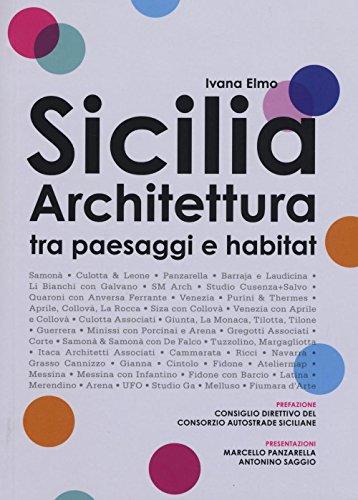 Sicilia architettura. Itinerari tra paesaggi e habitat por Ivana Elmo