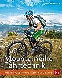 Mountainbike Fahrtechnik: Mehr Flow, Spaß und Sicherheit im Gelände (BLV)