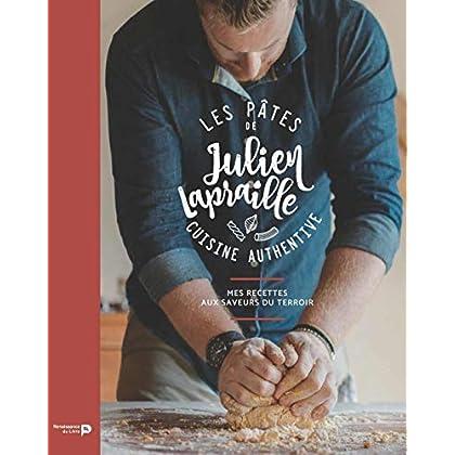 Les pâtes de Julien Lapraille : Cuisine authentive