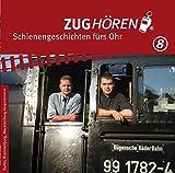 ZUGhören 8 Berlin, Brandenburg, Mecklenburg-Vorpommern: Schienengeschichten fürs Ohr