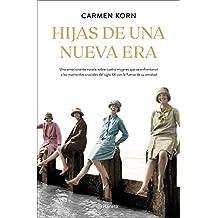 Hijas de una nueva era (Saga Hijas de una nueva era 1): Cuatro mujeres que se enfrentaron a los momentos cruciales del siglo XX