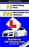 UK Learner Car Driver's Practice Theory Test Questions: 15 Practice Theory Tests & 750 Questions. Second Edition 2015 (E Driving School UK Book 1) (English Edition)
