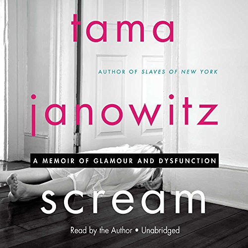 Scream: A Memoir of Glamour and Dysfunction; Library Edition
