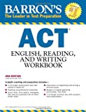ACT English, Reading,and Writing Workbook (Barron's Act English, Reading and Writing)
