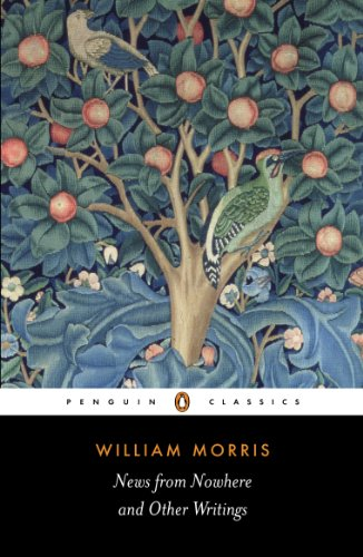 News from Nowhere and Other Writings (Penguin Classics) (English Edition)
