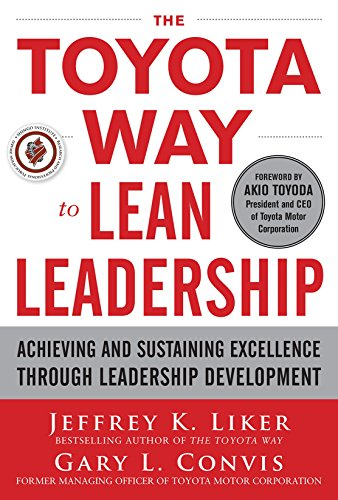 The Toyota Way to Lean Leadership:  Achieving and Sustaining Excellence through Leadership Development (Business Books)