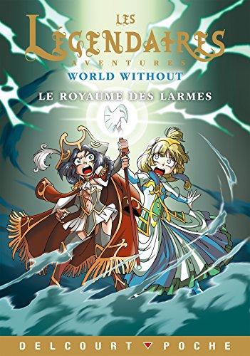 Légendaires Aventures - World Without - Le Royaume des larmes