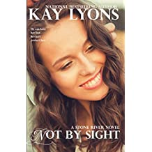 Not by Sight (Stone River Book 2)