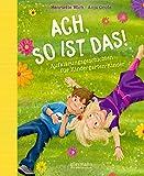 Ach so ist das!: Aufklärungsgeschichten für Kindergarten-Kinder