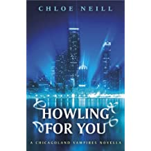 Howling For You: A Chicagoland Vampires Novella (Chicagoland Vampires Series)