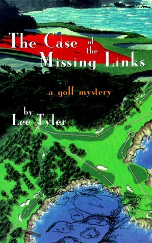 the-case-of-the-missing-links-a-golf-mystery-by-tyler-lee-1999-paperback