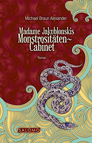 Madame Jakublonskis Monstrositäten-Cabinet