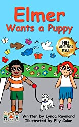 Elmer Wants a Puppy: Sweet Story for your 2 - 6 year old children. Bedtime Story (The Abigail and Elmer Series) (English Edition)