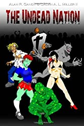 The Undead Nation Anthology: Zombies, Werewolves, Vampires, Aliens, and other Fantastic Beings by Alan R. Gandy (2010-08-12)