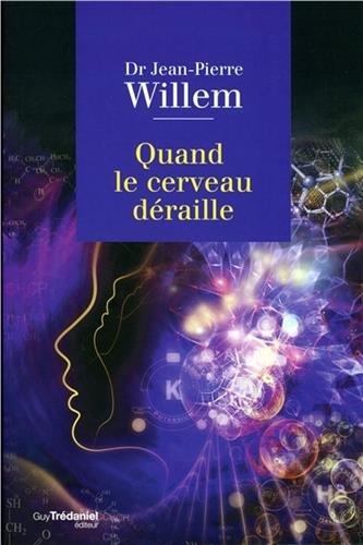 Quand le cerveau déraille par Jean-Pierre Willem