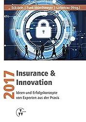 Insurance & Innovation 2017: Ideen und Erfolgskonzepte von Experten aus der Praxis