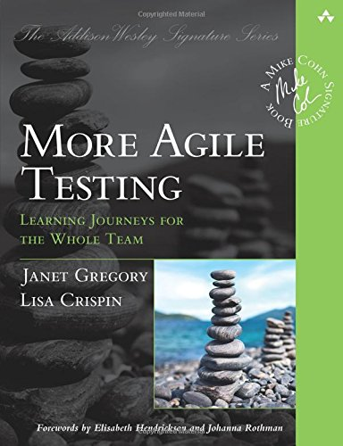 More Agile Testing: Learning Journeys for the Whole Team (The Addison-Wesley Signature) por Janet Gregory