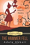 Witch Is When The Hammer Fell (A Witch P.I. Mystery)