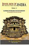 JEWEL BOX OF INDIA volume 1: Glories of Beluru and Halebeedu
