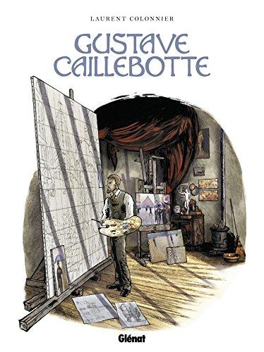 Gustave Caillebotte: Un rupin chez les Rapins par Laurent Colonnier