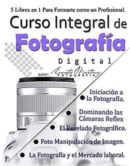 Curso Integral de Fotografía Digital.: 5 Libros en 1 para formarte ...