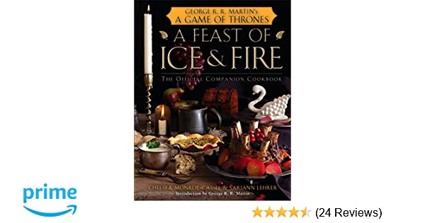a feast of ice and fire the official game of thrones companion cookbook amazon de chelsea monroe cassel sariann lehrer george r r martin