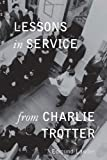 Lessons in Service from Charlie Trotter