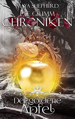 Der goldene Apfel (Die Grimm Chroniken 5)