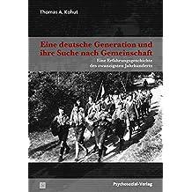 Eine deutsche Generation und ihre Suche nach Gemeinschaft: Erlebte Geschichte des 20. Jahrhunderts (Forum Psychosozial)