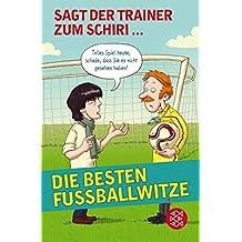 Sagt der Trainer zum Schiri: Die besten Fußballwitze