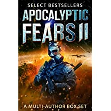 Apocalyptic Fears II: Select Science Fiction and Horror: A Multi-Author Box Set (Apocalyptic Fears Series Book 2) (English Edition)