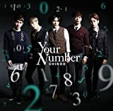 SHINee Your Number (SINGLE + DVD) (First Press Limited Edition)(Japan Version)[+SHINee poster(30cmx42cm)][+SHINee autograph photo][+SHINee message photocard][+SHInee postcard(10cmx15cm)][+SHINee sticker]