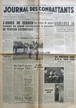 JOURNAL DES COMBATTANTS [No 510] du 17/03/1956 - L'ANNEE DE VERDUN CONNAIT UN GRAND SUCCES DE FERVEUR PATRIOTIQUE - LES VEUVES DE GUERRE DEVANT LA MUTUALITE - MADELONS 56 - LE PECULE DES A.P.G. 1914- 18 - LE BUDGET PAR JEAN BILLON - LE DROIT AU TRAVAIL - MEDECINS-EXPERTS ET COMMISSIONS DE REFORME PAR ROBERT CROISSY - ARTICLE CLAUDE DELVIGNE - LES MADELONS DES ASSOCIATIONS - LE SERGENT PEACOK - HEROS ORIGINAL DE LA GUERRE DU PACIFIQUE