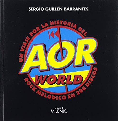 AOR World  Un viaje por la historia del rock melódico en 200 discos (Música)
