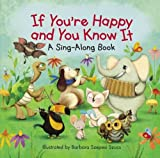 If You're Happy and You Know It (A Sing-Along Book)