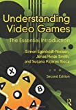 Understanding Video Games: The Essential Introduction by Simon Egenfeldt-Nielsen (2012-07-25)