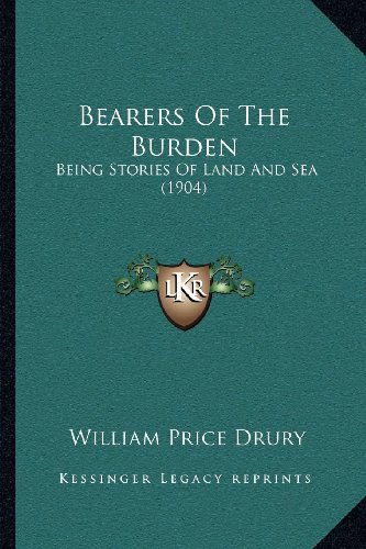 Bearers of the Burden: Being Stories of Land and Sea (1904)