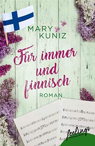 Für immer und finnisch: Roman (Finnisch-Trilogie, Band 3)