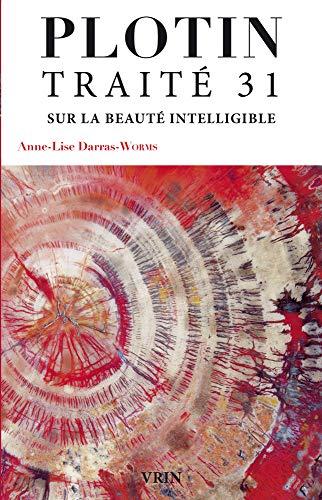 Traité 31: Sur la beauté intelligible