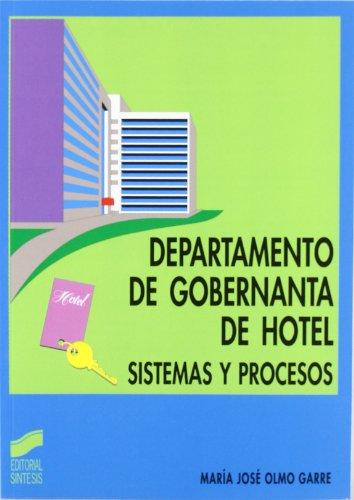 Departamento de gobernanta de hotel: sistemas y procesos (Hostelería y turismo) por María José Olmo Garre
